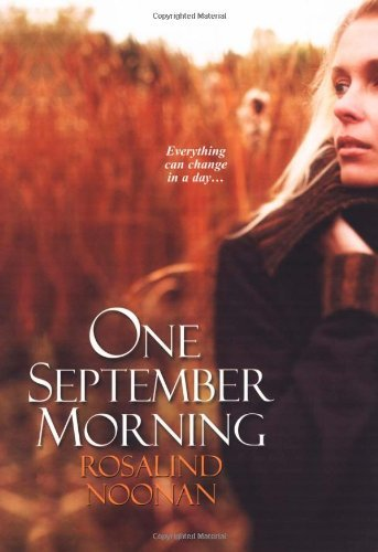 Rosalind Noonan One September Morning