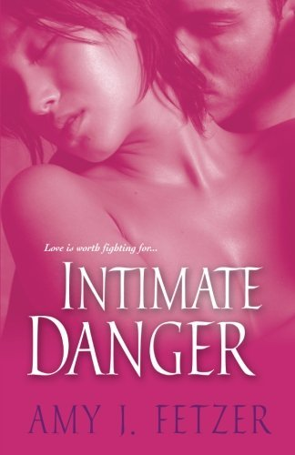 Amy J. Fetzer Intimate Danger