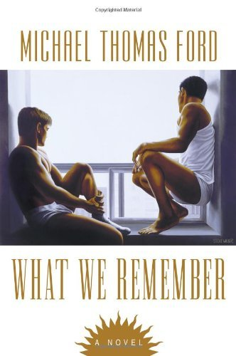 Michael Thomas Ford What We Remember