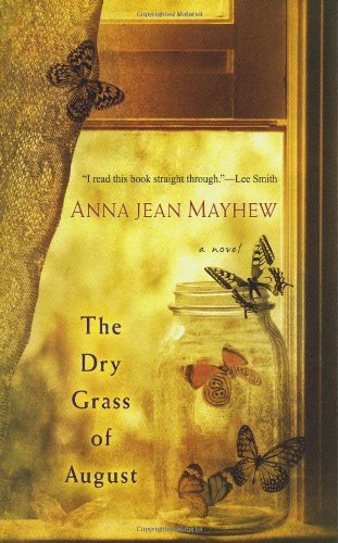 Anna Jean Mayhew Dry Grass Of August The