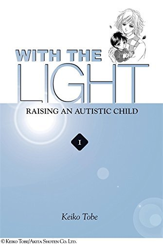Keiko Tobe With The Light... Vol. 1 Raising An Autistic Child