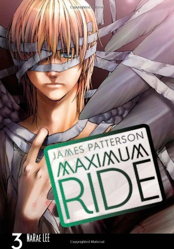 James Patterson Maximum Ride The Manga Vol. 3