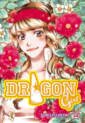Toru Fujieda Dragon Girl Volume 1