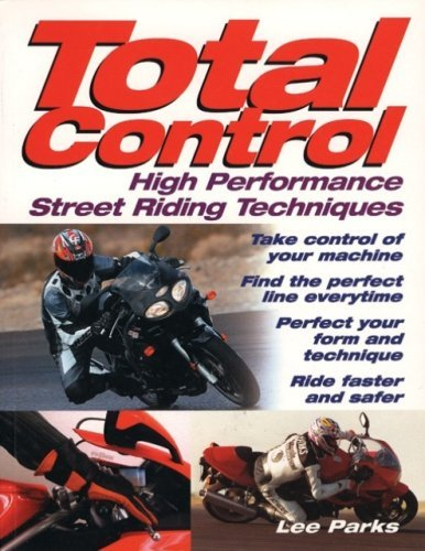 Lee Parks Total Control High Performance Street Riding Techniques