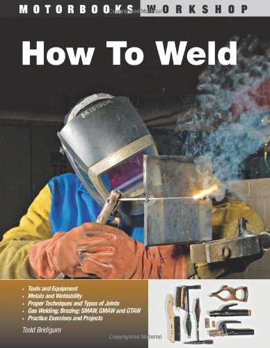 Todd Bridigum How To Weld