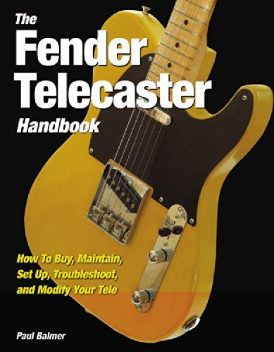Paul Balmer Fender Telecaster Handbook The How To Buy Maintain Set Up Troubleshoot And M