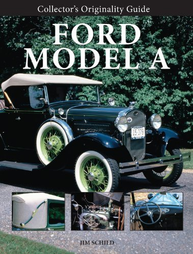 Jim Schild Collector's Originality Guide Ford Model A
