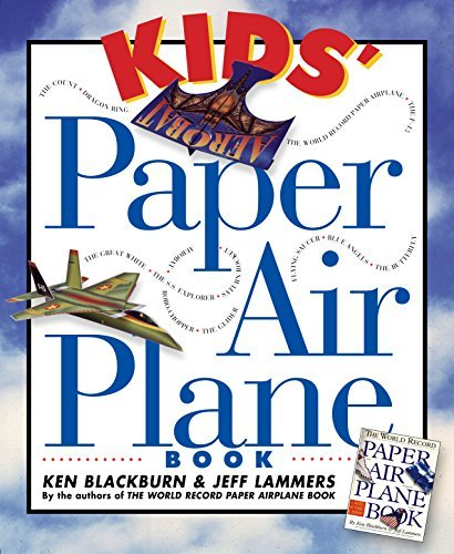 Ken Blackburn Kids' Paper Airplane Book [with Full Color Poster