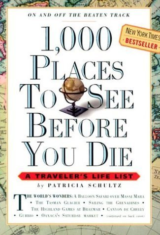 Patricia Schultz 1 000 Places To See Before You Die