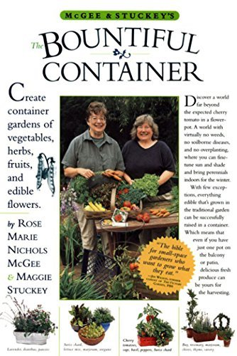 Rose Marie Nichols Mcgee Mcgee & Stuckey's The Bountiful Container A Container Garden Of Vegetables Herbs Fruits