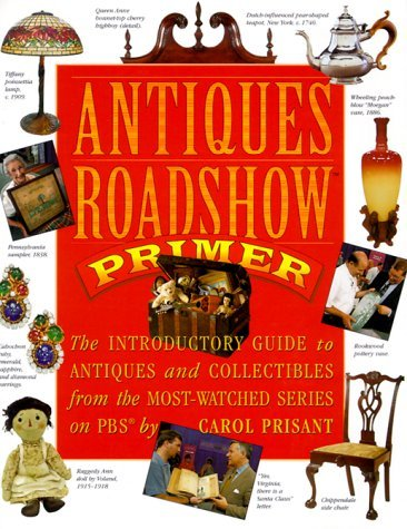 Carol Prisant Antiques Roadshow Primer Introductory Guide To Antiques & Collectibles