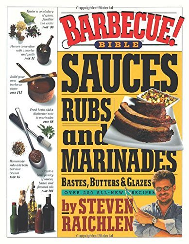 Steven Raichlen Barbecue Bible Sauces Rubs And Marinades Bastes Butters & Gla