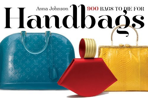 Anna Johnson Handbags 900 Bags To Die For