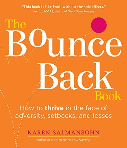 Karen Salmansohn Bounce Back Book The How To Thrive In The Face Of Adversity Setbacks