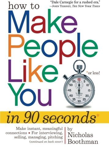 Nicholas Boothman How To Make People Like You In 90 Seconds Or Less!