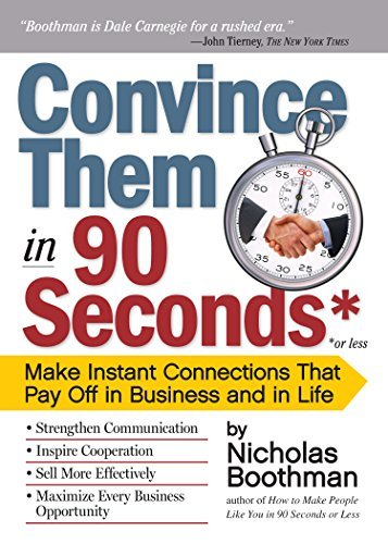 Nicholas Boothman Convince Them In 90 Seconds Or Less Make Instant Connections That Pay Off In Business