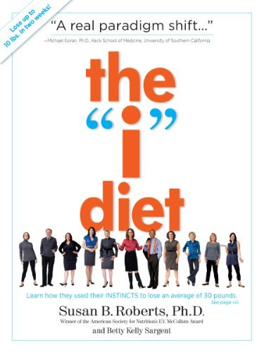 "Susan B. Roberts The ""i"" Diet Use Your Instincts To Lose Weight And Keep It Of"