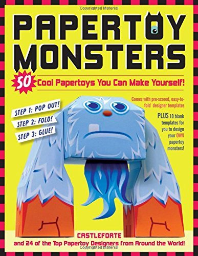 Brian Castleforte Papertoy Monsters 50 Cool Papertoys You Can Make Yourself!