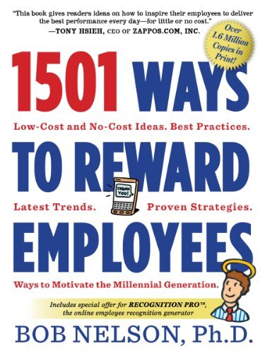 Bob Nelson 1501 Ways To Reward Employees Low Cost And No Cost Ideas
