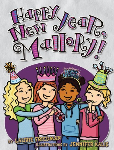 Laurie B. Friedman Happy New Year Mallory!