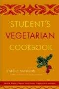 Carole Raymond Student's Vegetarian Cookbook Quick Easy Cheap And Tasty Vegetarian Recipes 0002 Edition;rev