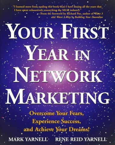 Mark Yarnell Your First Year In Network Marketing Overcome Your Fears Experience Success And Achi