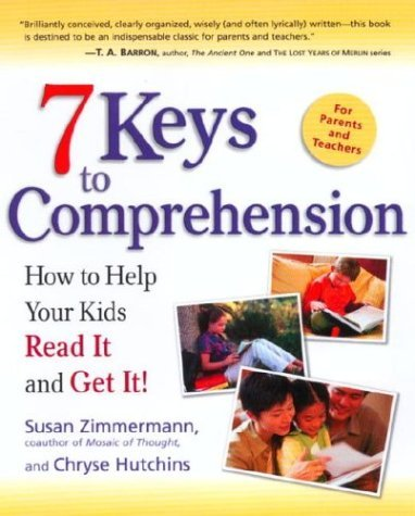 Susan Zimmermann 7 Keys To Comprehension How To Help Your Kids Read It And Get It!