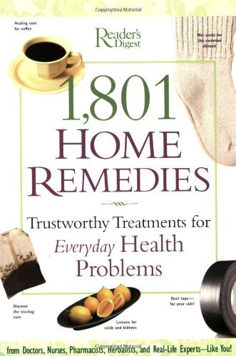 Editors Of Reader's Digest 1 801 Home Remedies Trustworthy Treatments For Everyday Health Proble