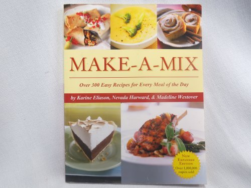 Karine Eliason Make A Mix Over 300 Easy Recipes For Every Meal Of The Day