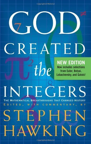 Stephen Hawking God Created The Integers The Mathematical Breakthroughs That Changed Histo