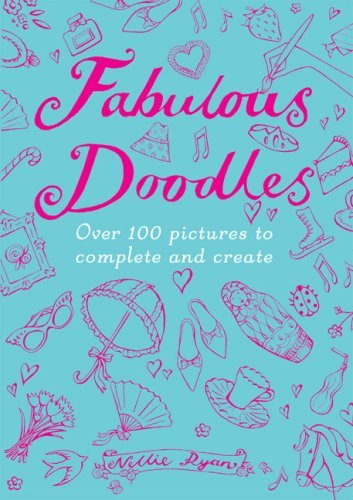 Nellie Ryan Fabulous Doodles Over 100 Pictures To Complete And Create