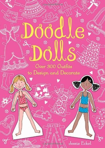 Jessie Eckel Doodle Dolls Over 300 Outfits To Design And Decorate