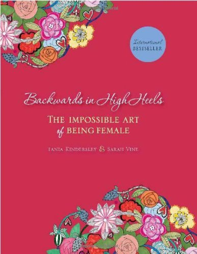 Tania Kindersley Backwards In High Heels The Impossible Art Of Being Female
