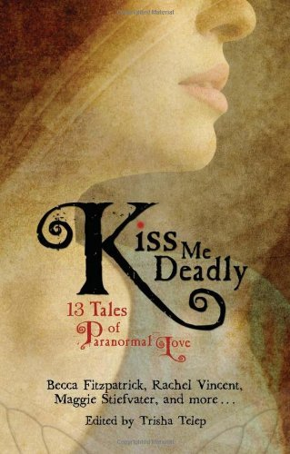 Trisha Telep Kiss Me Deadly 13 Tales Of Paranormal Love
