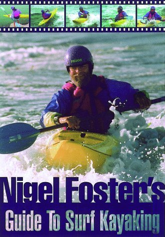 Nigel Foster Nigel Foster's Surf Kayaking (sea Kayaking How To