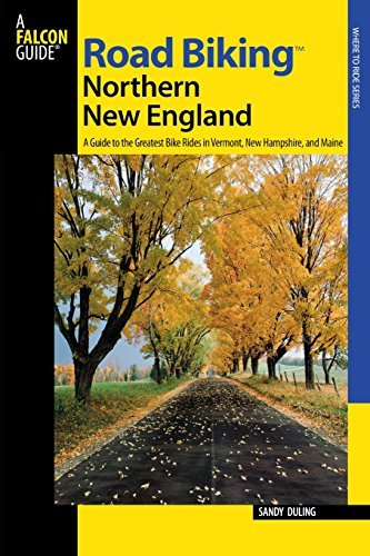 Sandy Duling Road Biking Northern New England A Guide To The Greatest Bike Rides In Vermont Ne