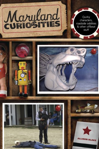 Allison Blake Maryland Curiosities Quirky Characters Roadside Oddities & Other Offb
