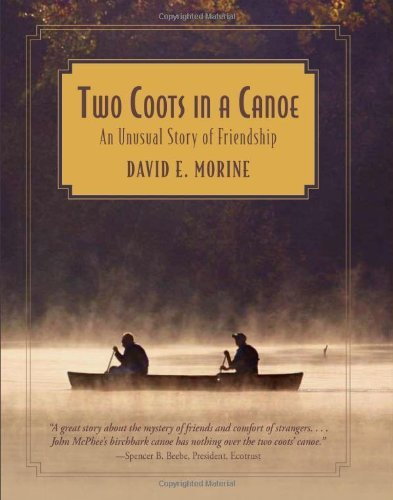 David E. Morine Two Coots In A Canoe An Unusual Story Of Friendship