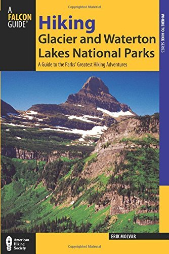 Erik Molvar Hiking Glacier And Waterton Lakes National Parks A Guide To The Parks' Greatest Hiking Adventures 0004 Edition;