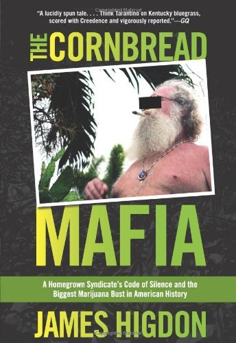 James Higdon The Cornbread Mafia A Homegrown Syndicate's Code Of Silence And The B