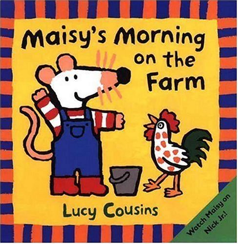 Lucy Cousins Maisy's Morning On The Farm