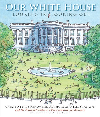 David Mccullough Our White House Looking In Looking Out