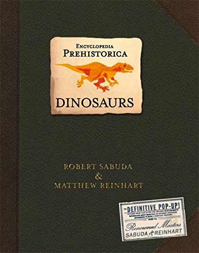 Robert Sabuda Encyclopedia Prehistorica Dinosaurs The Definitive Pop Up