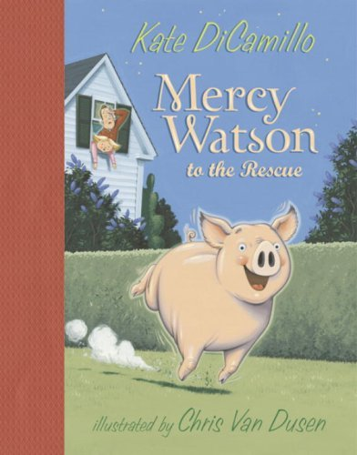 Kate Dicamillo Mercy Watson To The Rescue