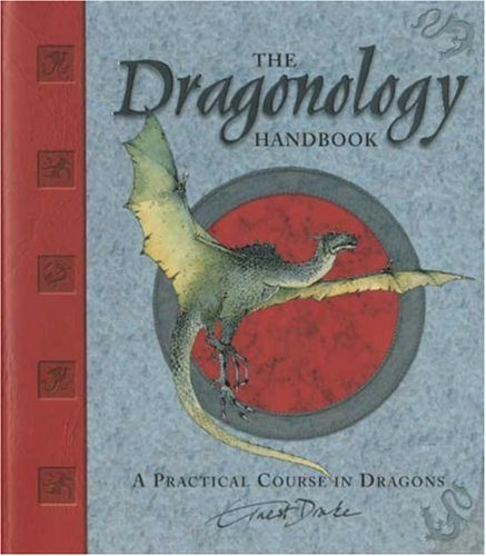 Ernest Drake The Dragonology Handbook A Practical Course In Dragons