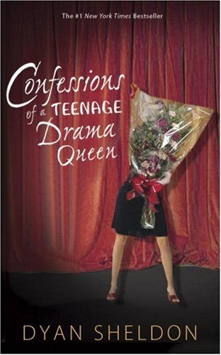 Dyan Sheldon Confessions Of A Teenage Drama Queen