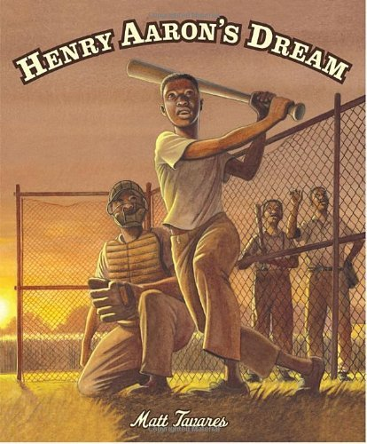 Matt Tavares Henry Aaron's Dream