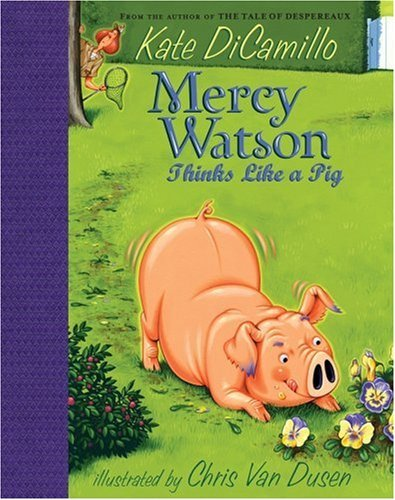 Kate Dicamillo Mercy Watson Thinks Like A Pig