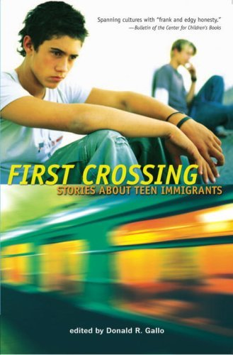 Donald R. Gallo First Crossing Stories About Teen Immigrants