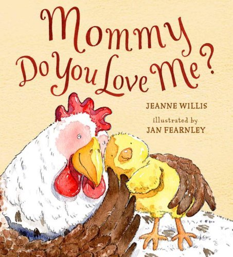 Jeanne Willis Mommy Do You Love Me?